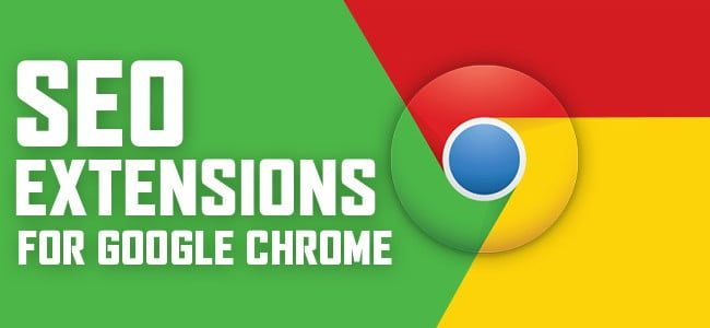 Top 5 Powerful Google Chrome SEO Extensions For Bloggers